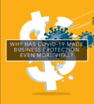 Why has Covid-19 made business protection even more vital?